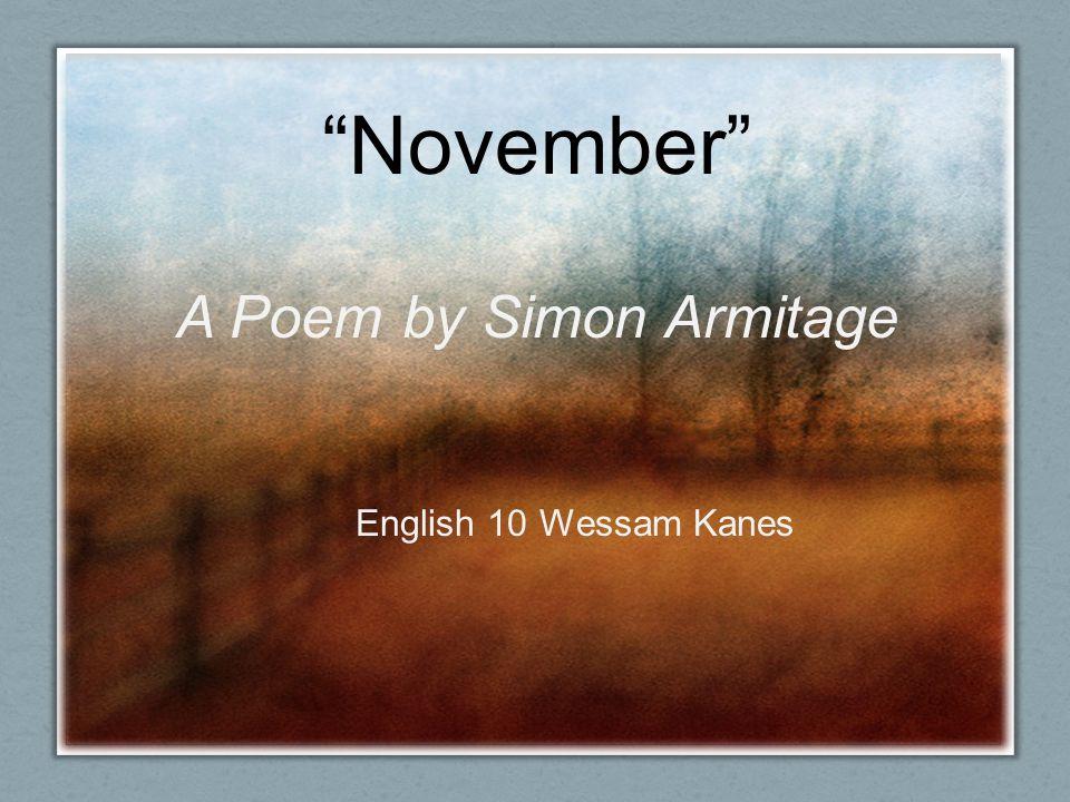 """November"" A Poem by Simon Armitage English 10 Wessam Kanes"