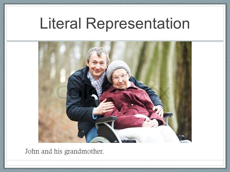 Literal Representation John and his grandmother.