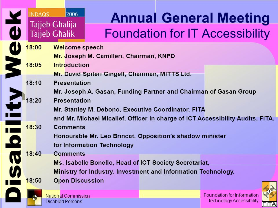 Foundation for Information Technology Accessibility 30 th November /15 National Commission Disabled Persons Annual General Meeting Foundation for IT Accessibility Foundation for Information Technology Accessibility 18:00Welcome speech Mr.