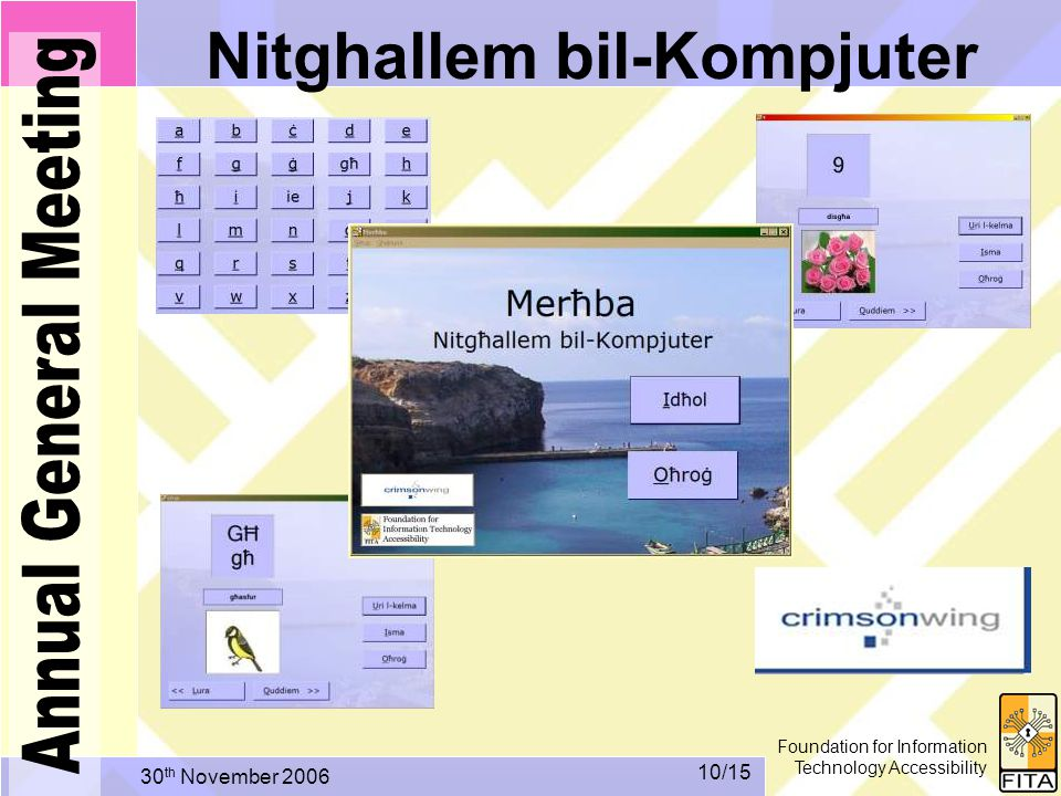 Foundation for Information Technology Accessibility 30 th November /15 Nitghallem bil-Kompjuter