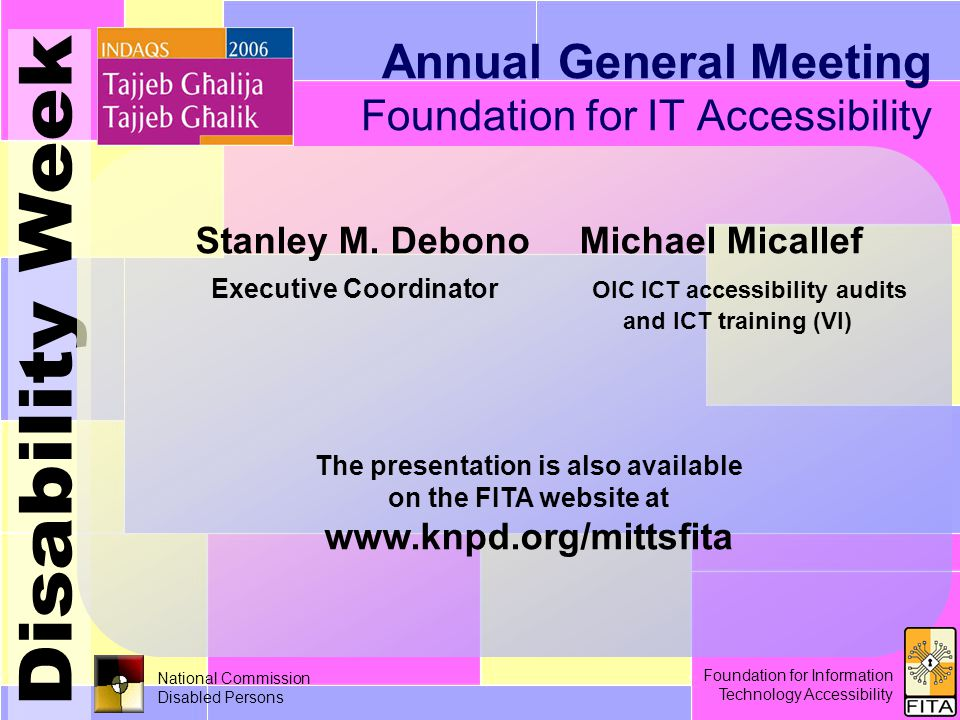 Foundation for Information Technology Accessibility 30 th November /15 National Commission Disabled Persons Annual General Meeting Foundation for IT Accessibility Foundation for Information Technology Accessibility Stanley M.
