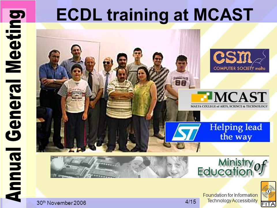 Foundation for Information Technology Accessibility 30 th November /15 ECDL training at MCAST