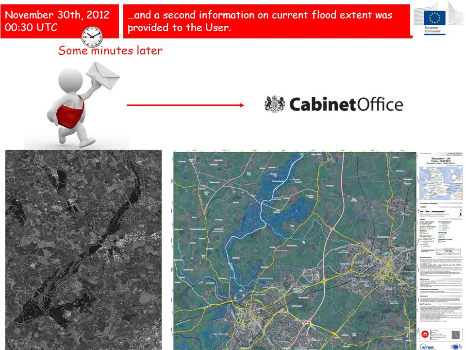 November 30th, :26 UTC Delivery of the the first post flood image (COSMO- SkyMed 27/11/2012), available for flood analysis Radar images are not of immediate understanding, need interpretation… …but GIO Emergency Provider has the skills to extract information… …and put it in a user friendly fashion: a MAP combining reference data with crisis information.