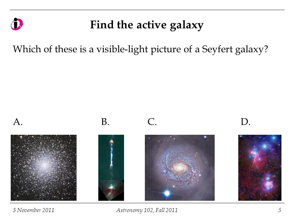 3 November 2011Astronomy 102, Fall 201116 Results of visible-light observations of BeppoSAX positions:  ray bursters live in distant galaxies Image of the  ray burst of 28 February 1997, taken with the STIS instrument on the Hubble Space Telescope on 5 September 1997 (Andy Fruchter, STScI/NASA).Andy Fruchter, STScI/NASA