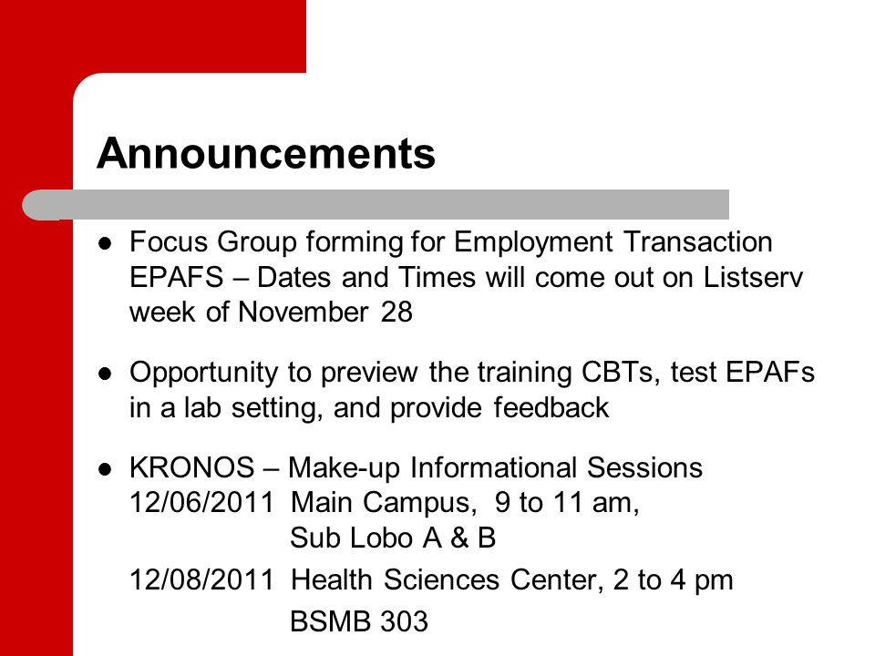 Announcements Focus Group forming for Employment Transaction EPAFS – Dates and Times will come out on Listserv week of November 28 Opportunity to prev