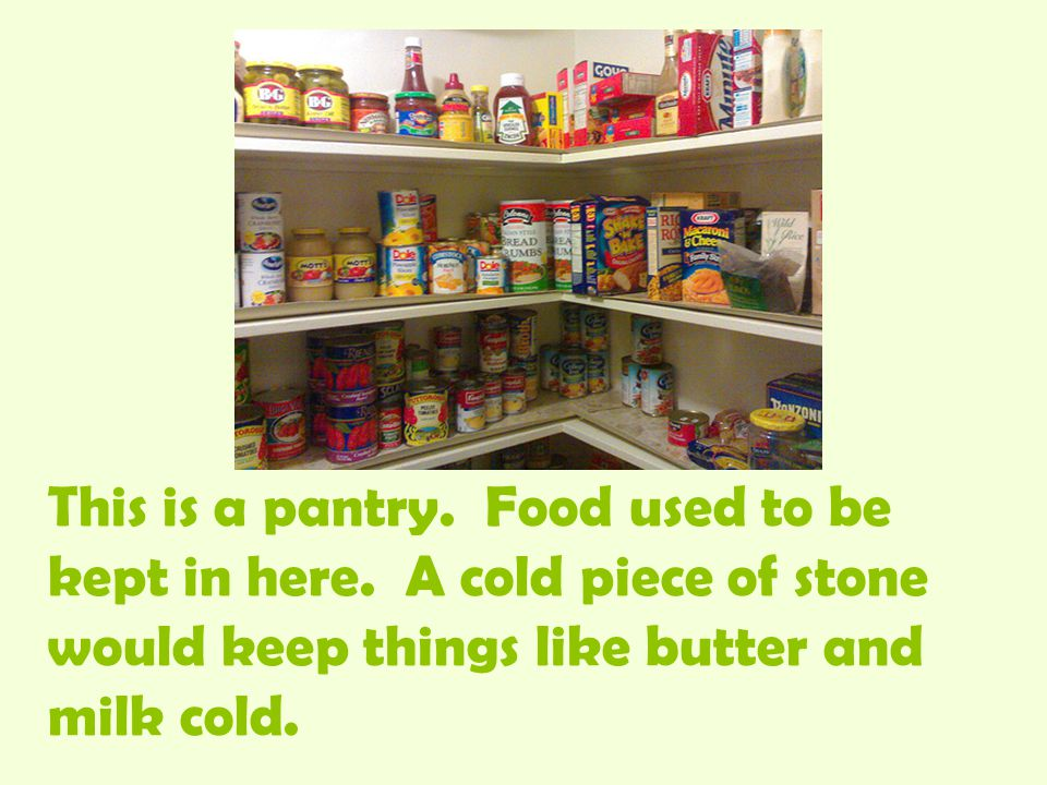 This is a pantry. Food used to be kept in here.