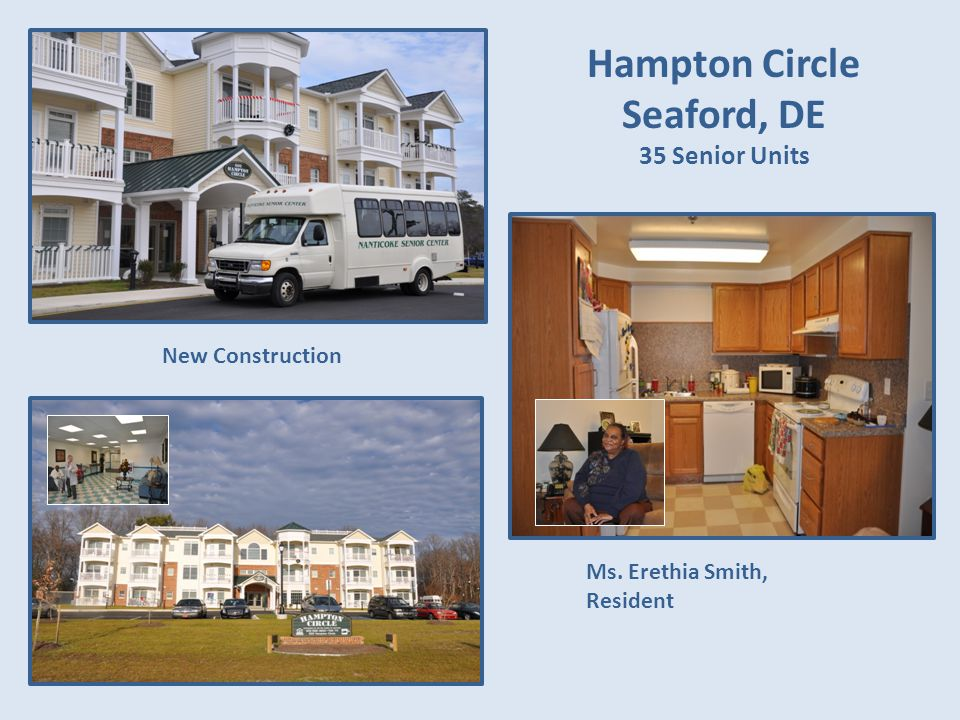 Hampton Circle Seaford, DE 35 Senior Units New Construction Ms. Erethia Smith, Resident