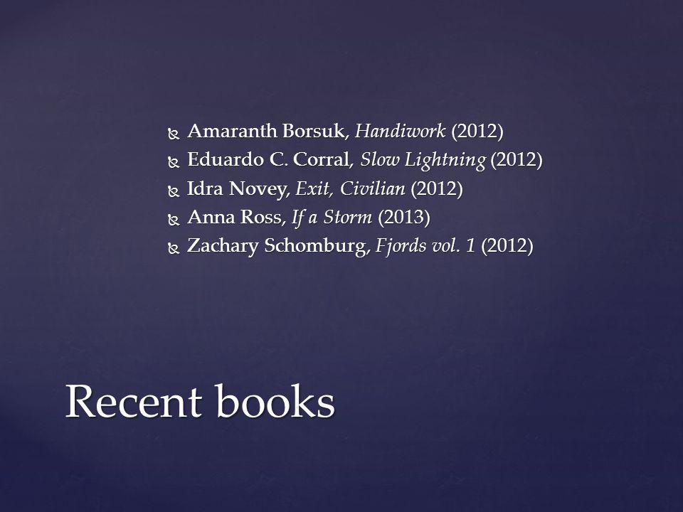  Amaranth Borsuk, Handiwork (2012)  Eduardo C.