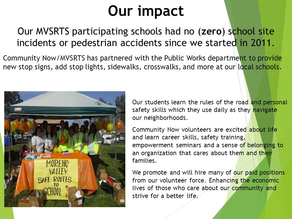 Our impact  Our students learn the rules of the road and personal safety skills which they use daily as they navigate our neighborhoods.