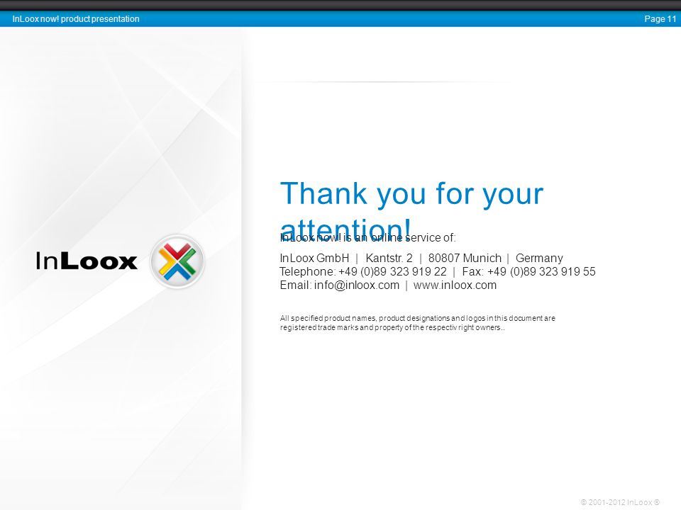 Page 11 InLoox now. product presentation © 2001-2012 InLoox ® Thank you for your attention.