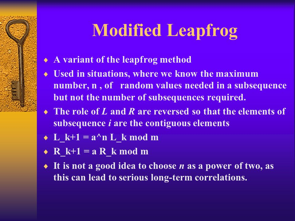 Modified Leapfrog  A variant of the leapfrog method  Used in situations, where we know the maximum number, n, of random values needed in a subsequen