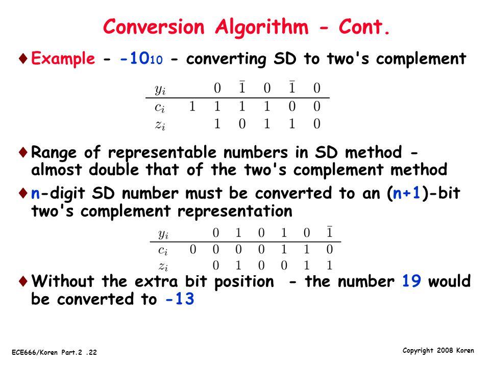 Copyright 2008 Koren ECE666/Koren Part.2.22 Conversion Algorithm - Cont.