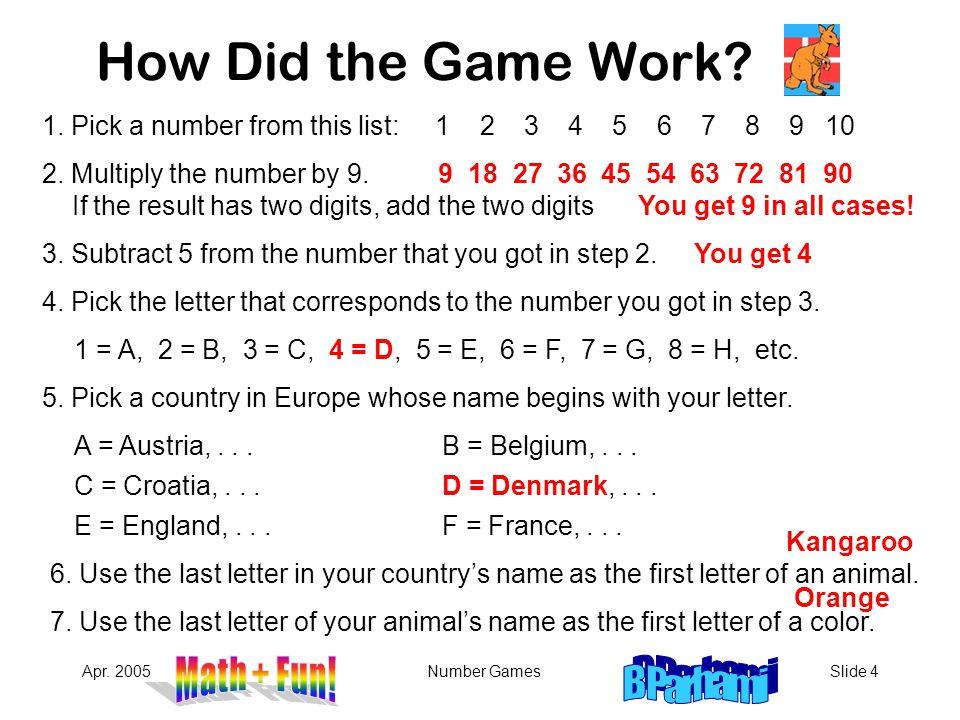 Apr.2005Number GamesSlide 5 More Mind-Reading Games 1.Think of a 2-digit number (10-99).