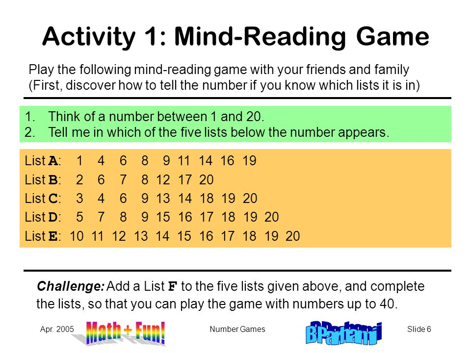 Apr.2005Number GamesSlide 7 Activity 2: More Mind-Reading Games Your final result is 36, isn't it.