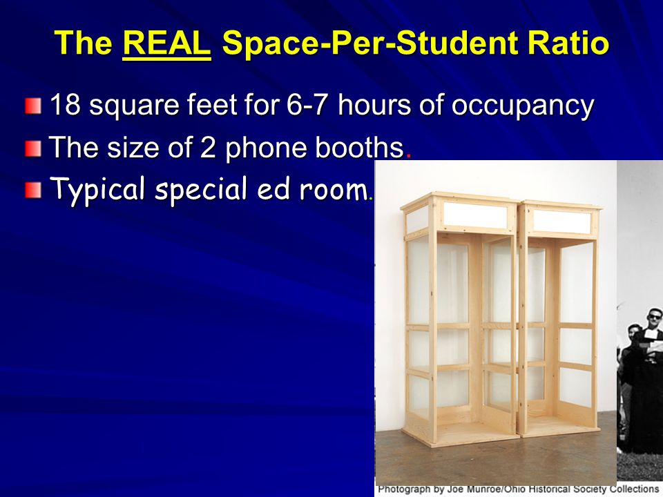 7 The REAL Space-Per-Student Ratio 18 square feet for 6-7 hours of occupancy The size of 2 phone booths.