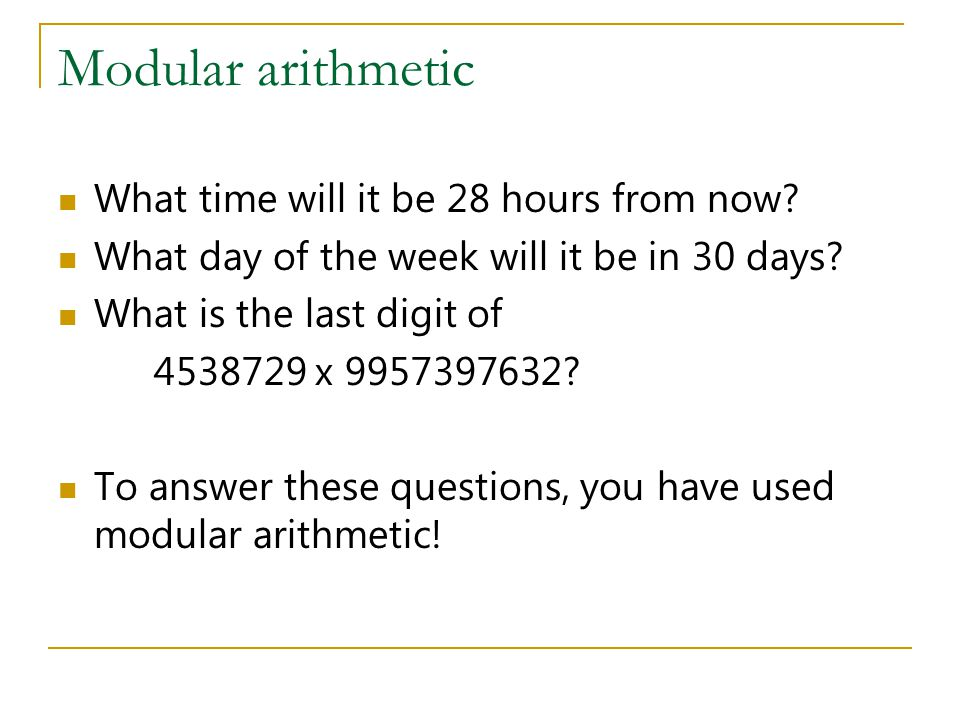 Modular arithmetic What time will it be 28 hours from now.