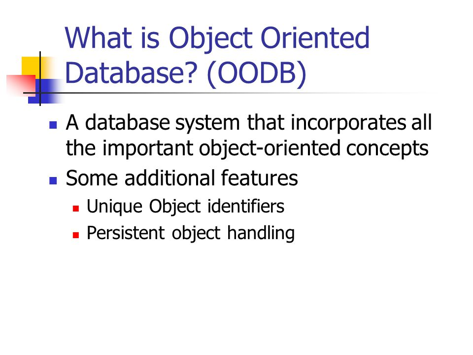 What is Object Oriented Database.