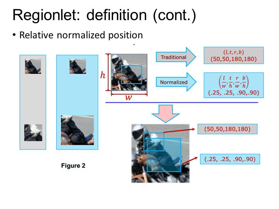 Regionlet: definition (cont.) Relative normalized position