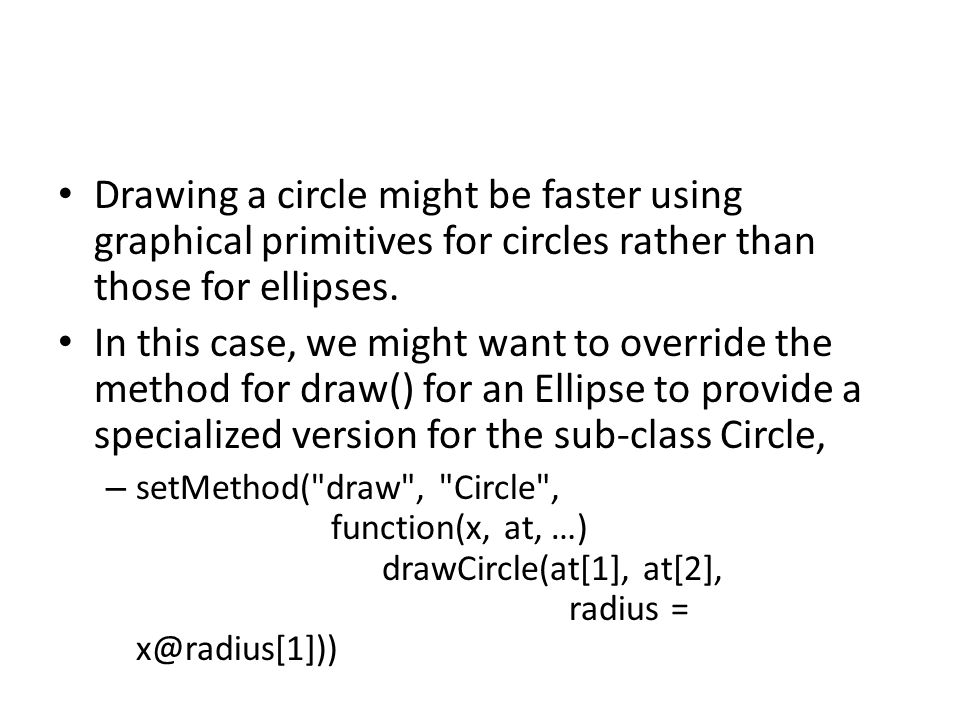 Drawing a circle might be faster using graphical primitives for circles rather than those for ellipses.