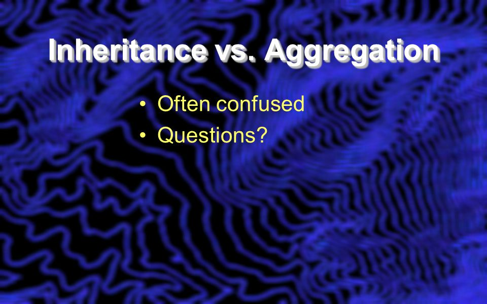 Inheritance vs. Aggregation Often confused Questions?