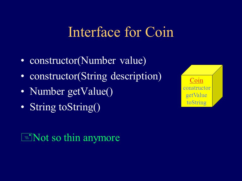The Behavior of Coin create value is queried Also somewhat thin What about allowing 'nickel' or 'quarter' for creation or printing?