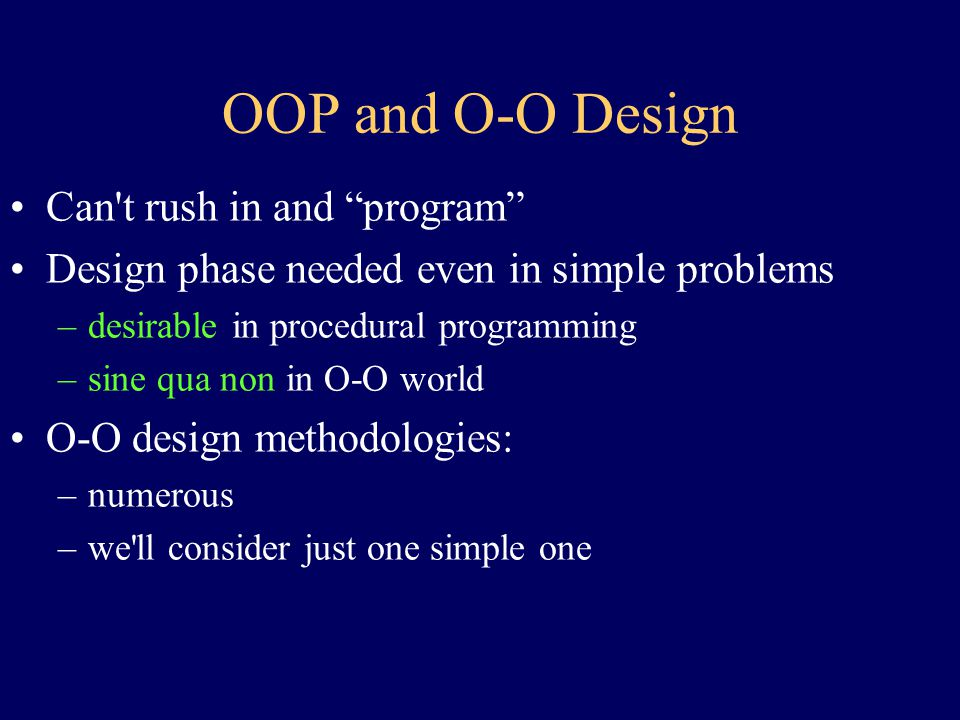 BREAK! Coming Up: Object-Oriented Design