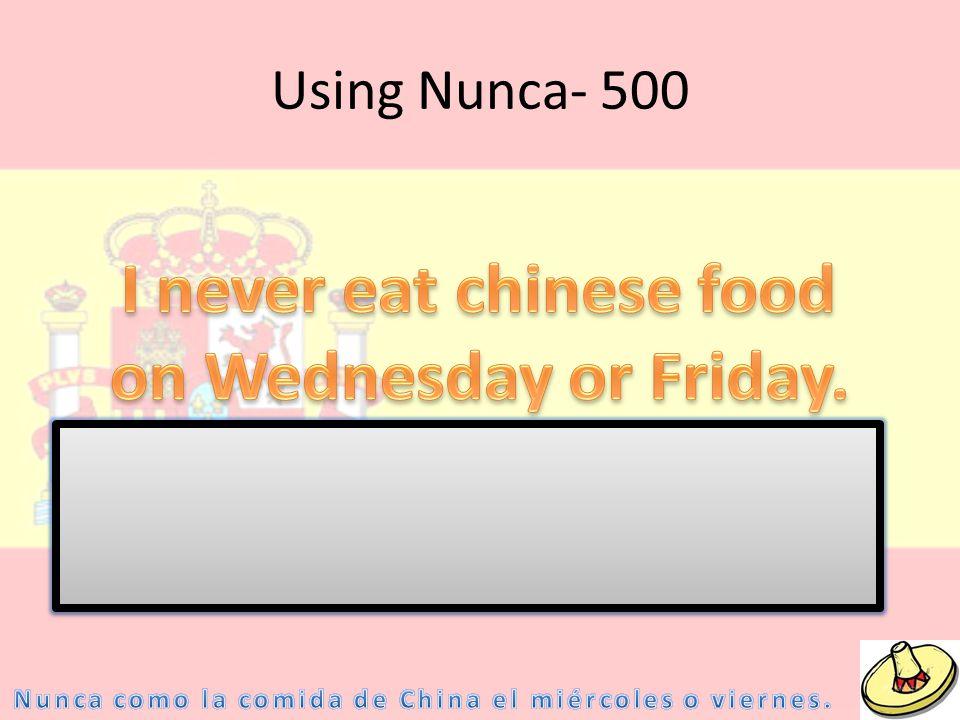Using Nunca- 500