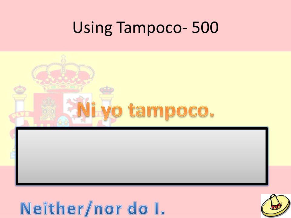 Using Tampoco- 500