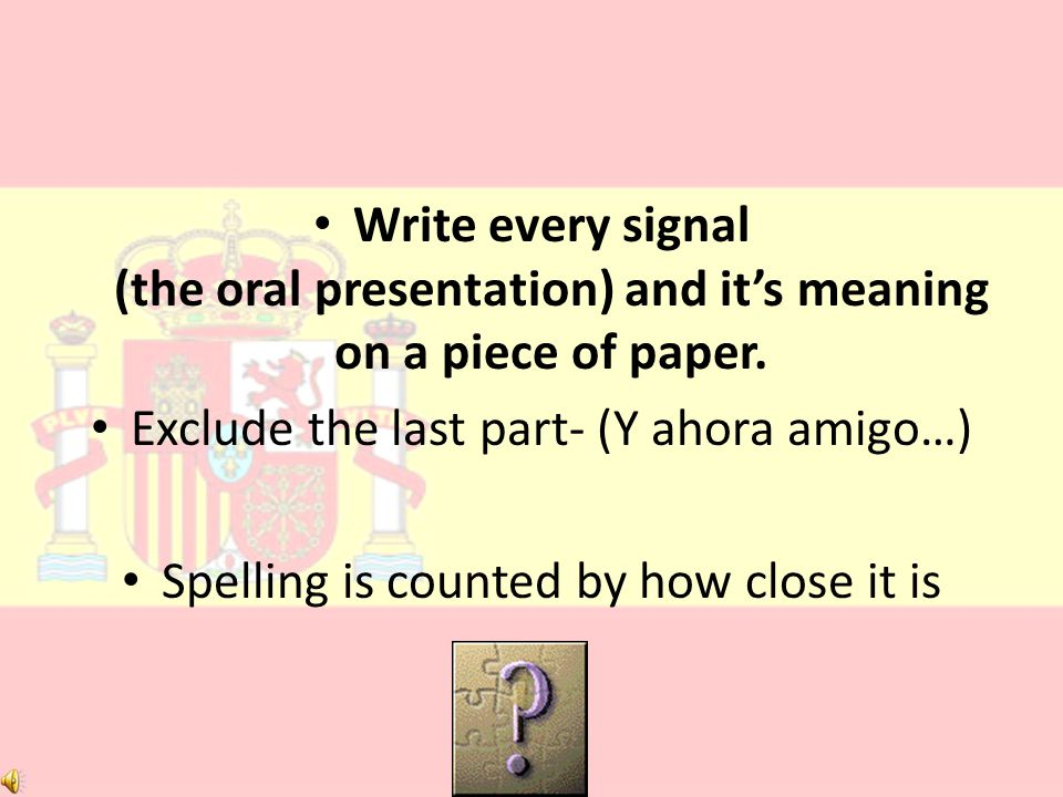 Write every signal (the oral presentation) and it's meaning on a piece of paper.
