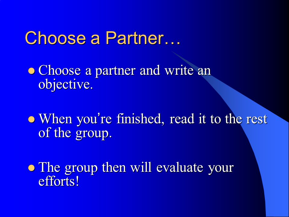 Choose a Partner… Choose a partner and write an objective.