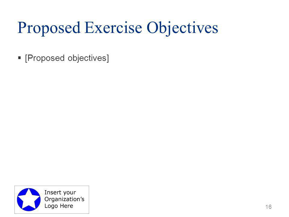 Proposed Exercise Objectives  [Proposed objectives] 16