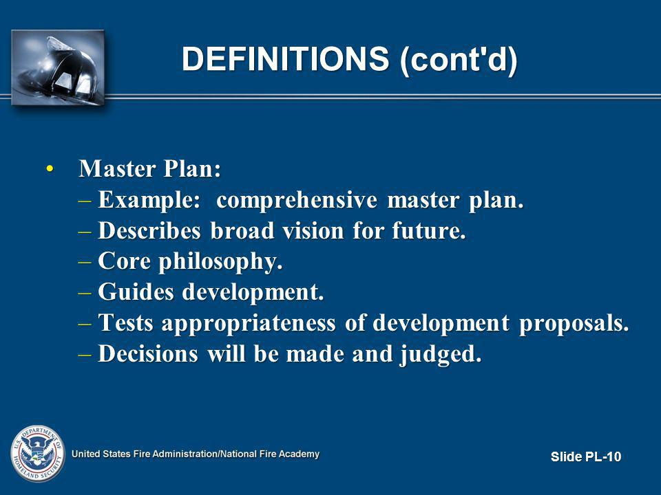 DEFINITIONS (cont d) Master Plan:Master Plan: – Example: comprehensive master plan.