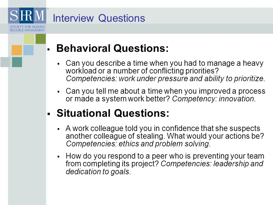 Interview Questions  Behavioral Questions:  Can you describe a time when you had to manage a heavy workload or a number of conflicting priorities? C