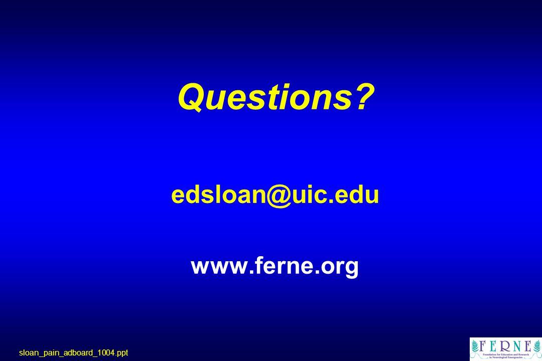 Questions? edsloan@uic.edu www.ferne.org sloan_pain_adboard_1004.ppt