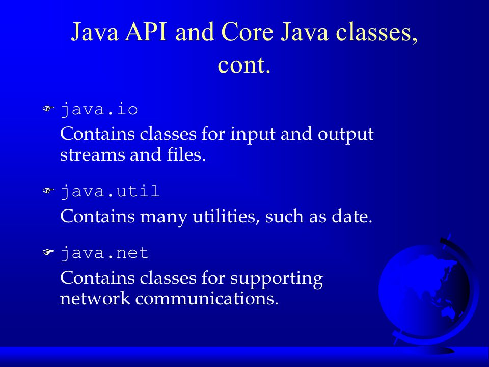  java.io Contains classes for input and output streams and files.