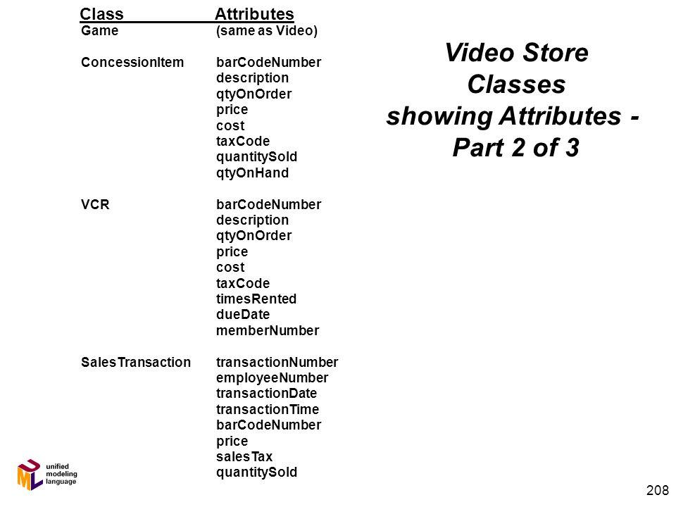 207 Video Store Classes showing Attributes - Part 1 of 3 MembermemberNumber memberName memberAddress memberCity memberState memberZipCode memberPhone
