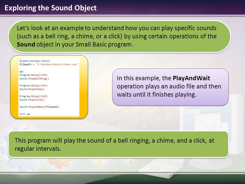 Let's look at an example to understand how you can play specific sounds (such as a bell ring, a chime, or a click) by using certain operations of the