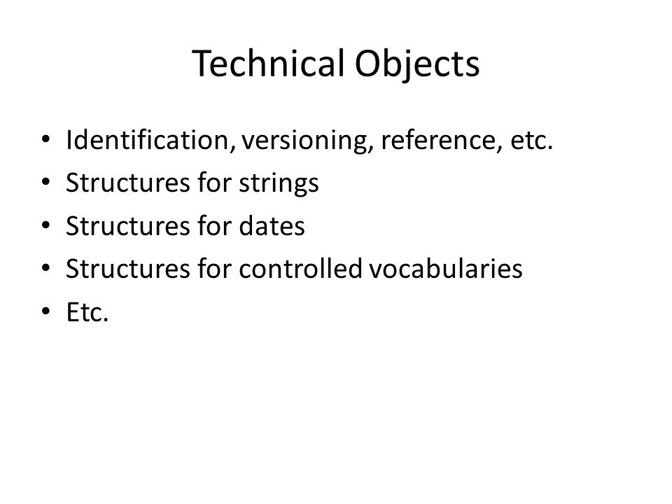 Technical Objects Identification, versioning, reference, etc.