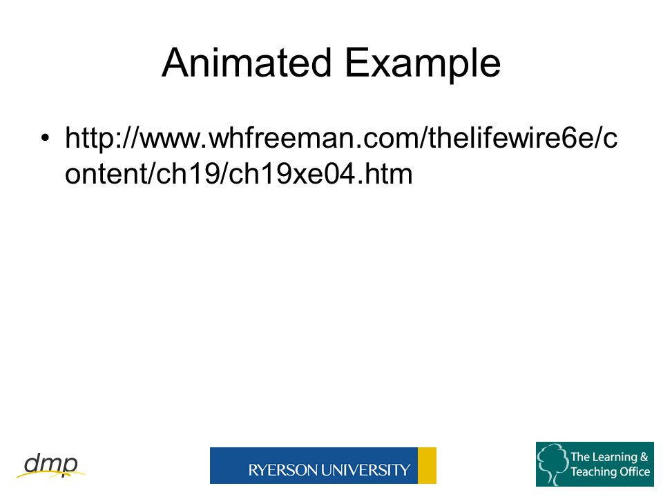 Animated Example http://www.whfreeman.com/thelifewire6e/c ontent/ch19/ch19xe04.htm