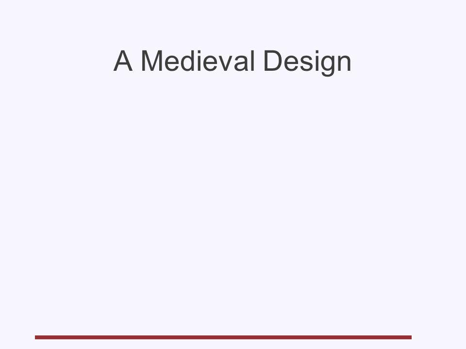 A Medieval Design