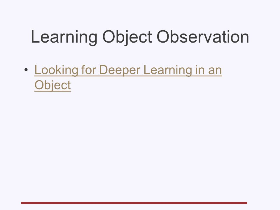 Learning Object Observation Looking for Deeper Learning in an ObjectLooking for Deeper Learning in an Object