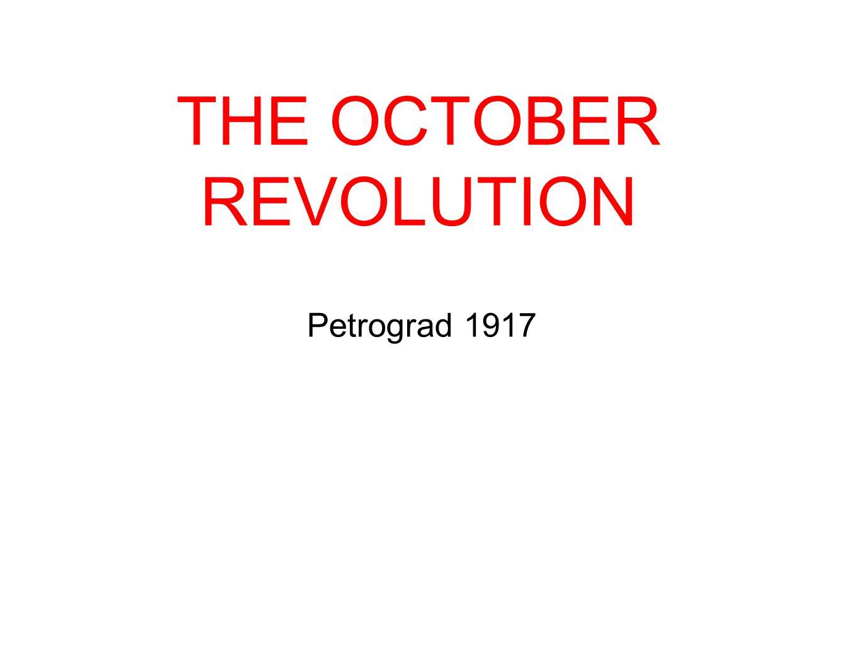 Petrograd 1917 THE OCTOBER REVOLUTION