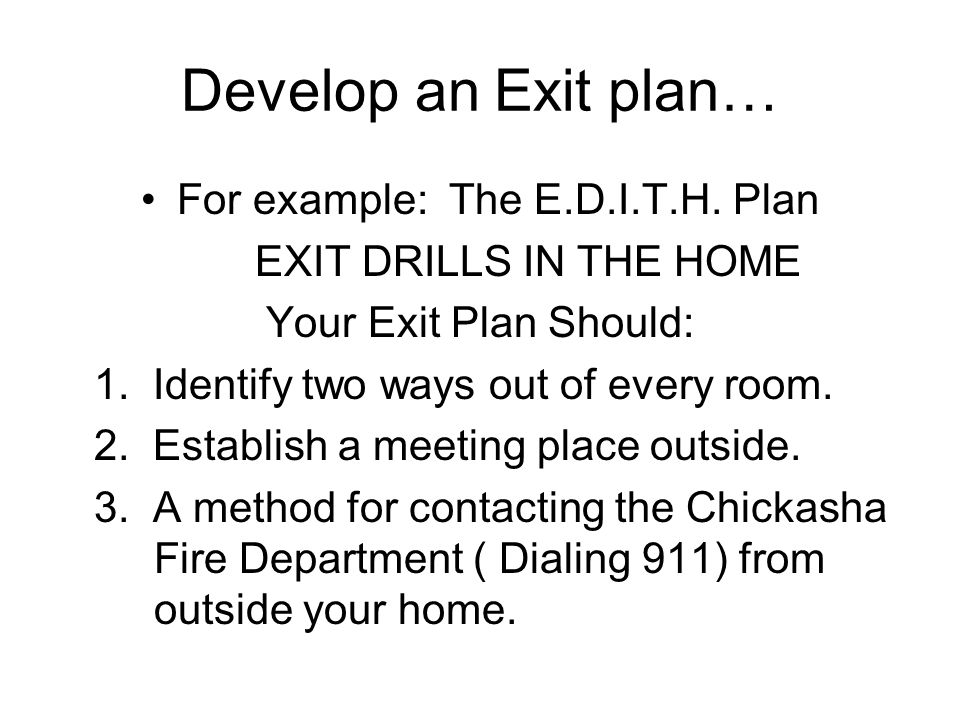 Develop an Exit plan… For example: The E.D.I.T.H.