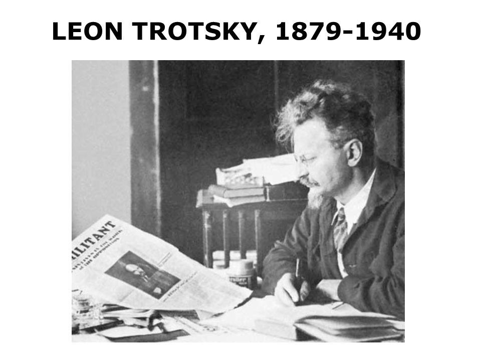 LEON TROTSKY, 1879-1940