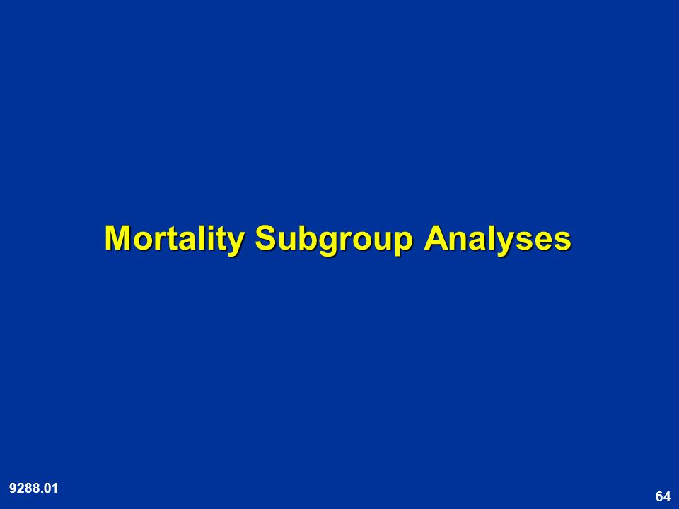 64 Mortality Subgroup Analyses