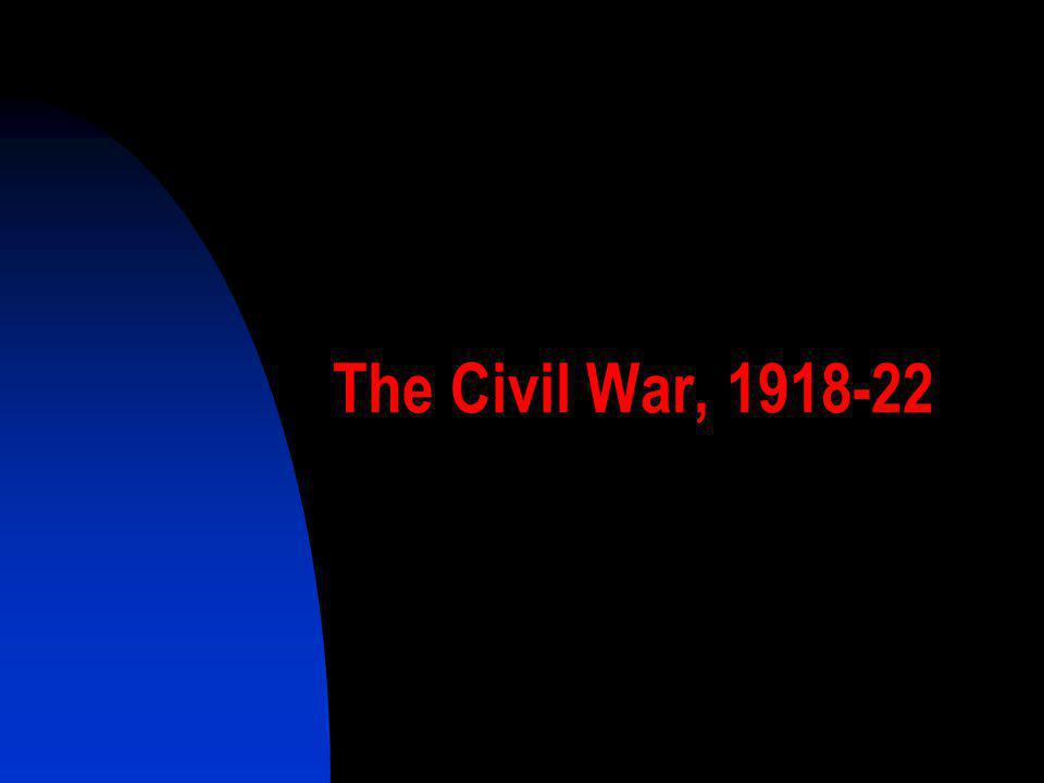 The Civil War, 1918-22