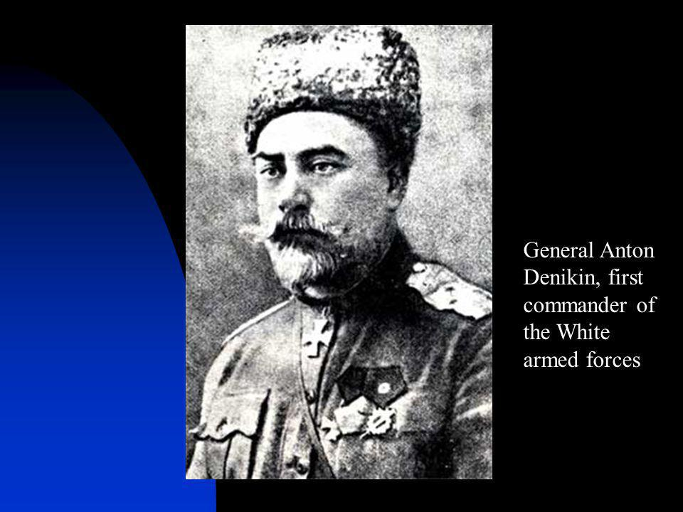 General Anton Denikin, first commander of the White armed forces
