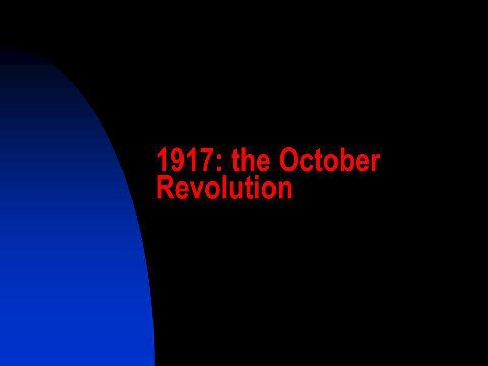 1917: the October Revolution