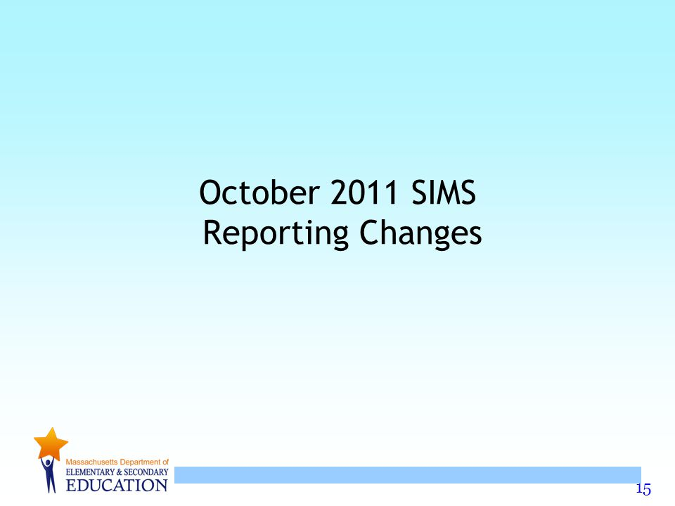 15 October 2011 SIMS Reporting Changes