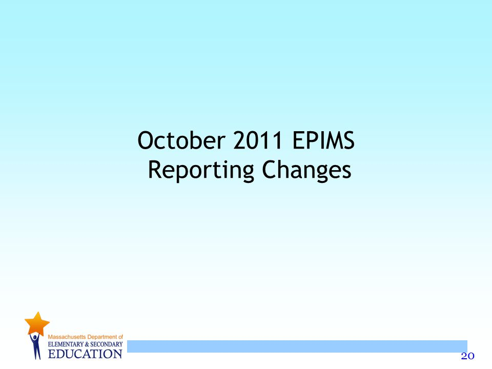 20 October 2011 EPIMS Reporting Changes